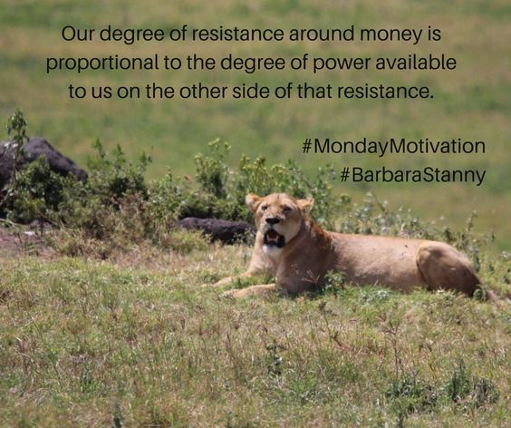 """This gives me butterflies!   """"Our degree of resistance around money is proportional to the degree of power available to us on the other side of that resistance.""""  #MondayMotivation #BarbaraStanny"""