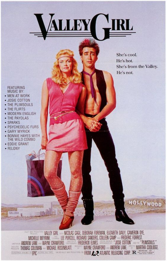 """Pam Cade said - I love the valley girl language. """"Oh gag me with a spoon"""" I love Nicholas Cage and even though he is a little quirky, I still enjoy his tenacity in capturing this girls heart.    Valley Girl (1983)"""