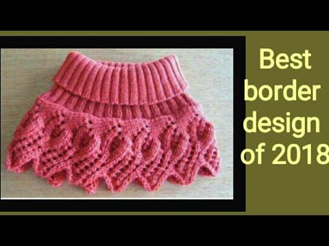 Best Border Design Of 2018 In Hindi New Border Knitting Design For Cardigan Scarf Des Poncho Knitting Patterns Knitting Patterns Boys Lace Knitting Patterns