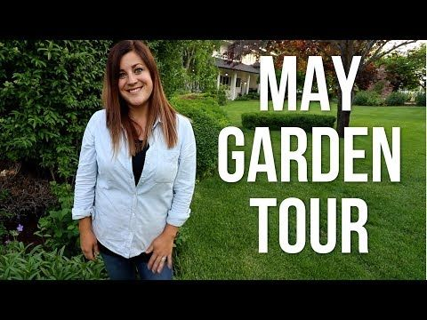 May Garden Tour Garden Answer Youtube With Images May