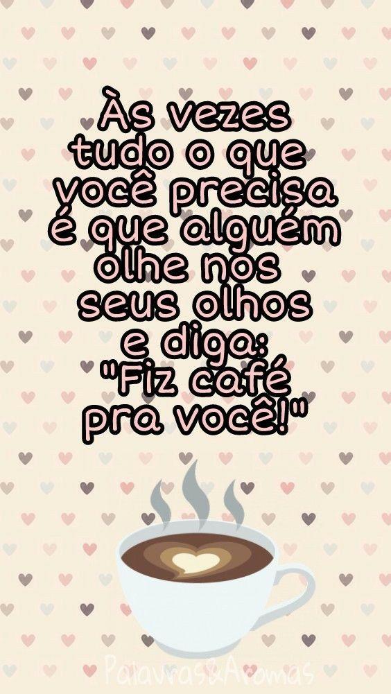 Pin De Rosane Junker Silva Em Frases De Coffee Eu Amo Cafe