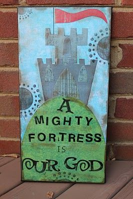 a mighty fortress is our God - I'd like to recreate this as a sunday school bulletin board display