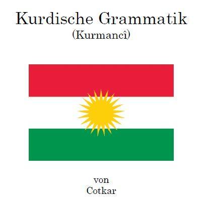 Kurdische Grammatik - auf Deutsch erklärt. Klicke auf download.