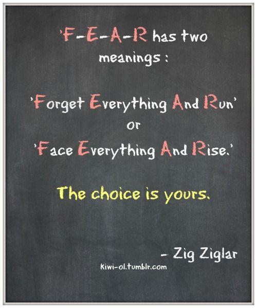 Fear as defined by Zig Ziglar. #wisdom