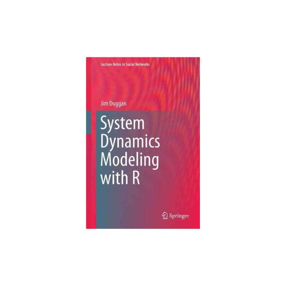 System Dynamics Modeling With R (Hardcover) (Jim Duggan)