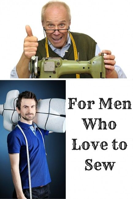 For Men Who Love to Sew