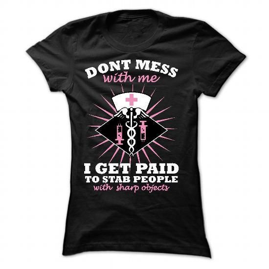 Dont Mess With Nurses Tee/Hoodies T Shirts, Hoodies Sweatshirts. Check price ==► http://store.customtshirts.xyz/go.php?u=https://www.sunfrog.com/Jobs/Dont-Mess-With-Nurses-TeeHoodies-5075-Black-32476137-Ladies.html?41382