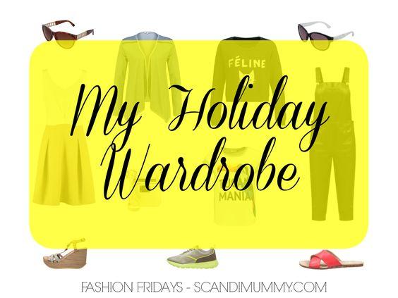 MY HOLIDAY WARDROBE by Scandi Mummy