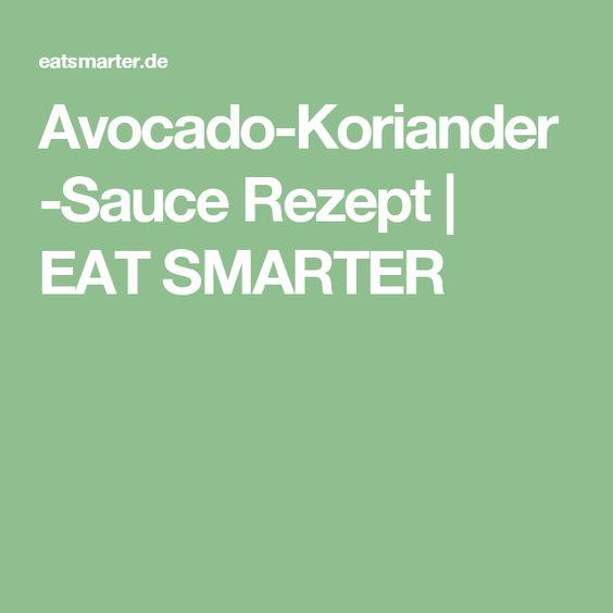 Avocado-Koriander-Sauce Rezept | EAT SMARTER