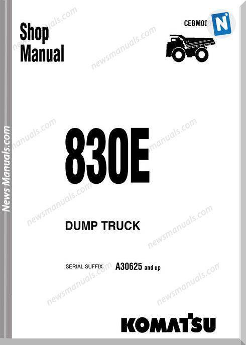 Komatsu Dump Truck 830e Shop Manual Cebm006300 Manual Komatsu Dump Truck