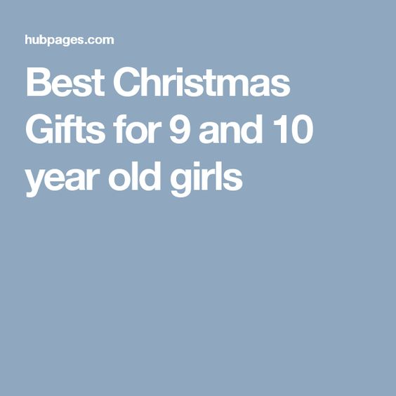 Best Christmas Gifts For 10 Year Old Girls And that concludes our list of the best gifts for girls of ten or eleven years of age. From having her own princess Barbie, to exercising her budding business savvy with Monopoly, there's a gift here suitable for girls of all types.