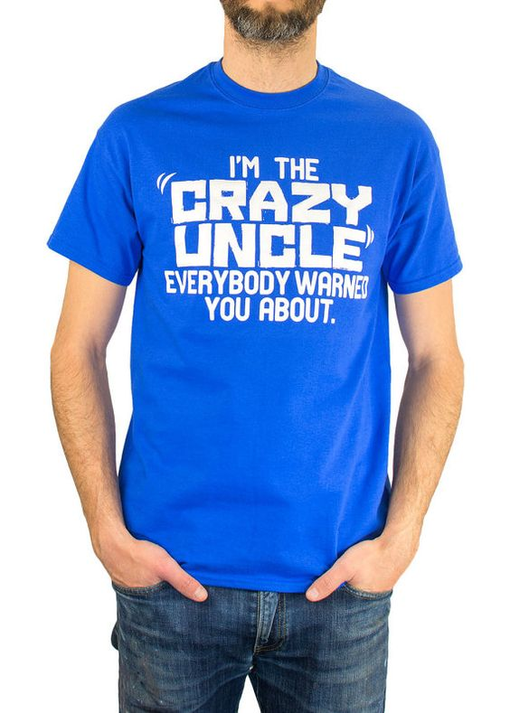 I'm The Crazy Uncle Everybody Warned You About by BumpCovers, $14.99