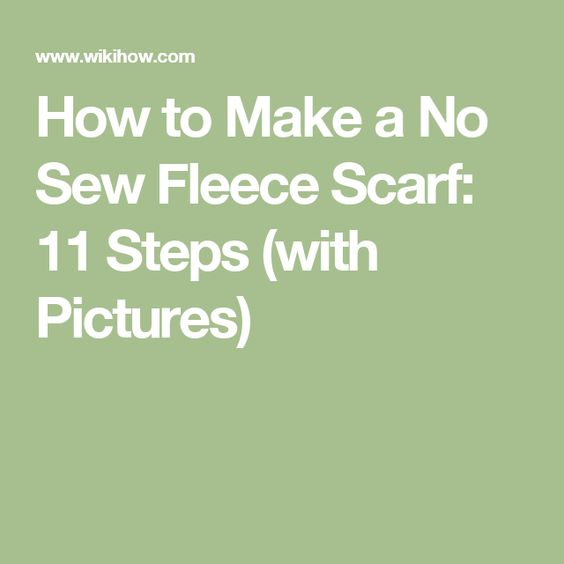 How to Make a No Sew Fleece Scarf: 11 Steps (with Pictures)