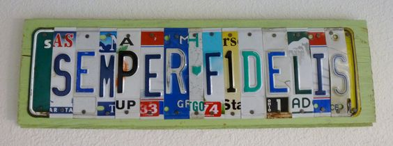 """Semper Fidelis"" out of pieces of license plates"