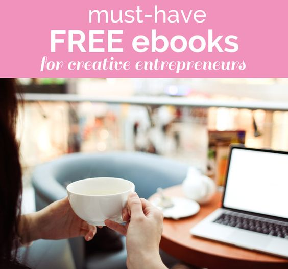 Must-Have Free eBooks for Creative Entrepreneurs