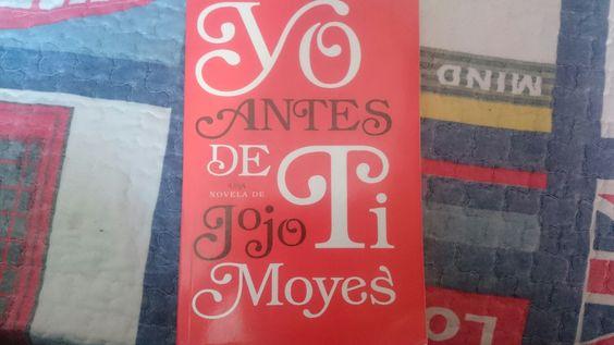 """Yo antes de ti"" escrito por Jojo Moyes.:"