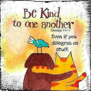 #quotes  Be #kind to another even if you disagree on stuff.  https://www.facebook.com/photo.php?fbid=10152213526789434&set=a.422614784433.208954.56560539433&type=1