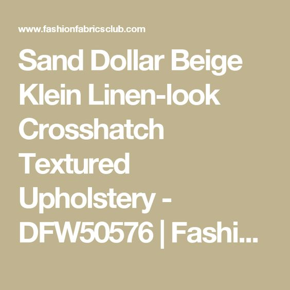 Sand Dollar Beige Klein Linen-look Crosshatch Textured Upholstery - DFW50576 | Fashion Fabrics