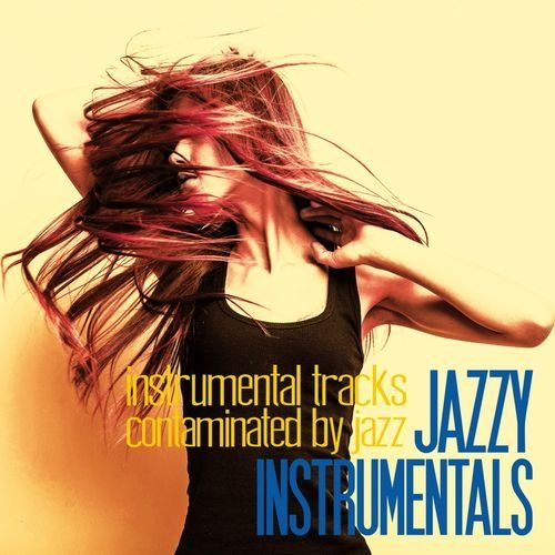 VA - Jazzy Instrumentals- Instrumental Tracks Contaminated by Jazz (2016)