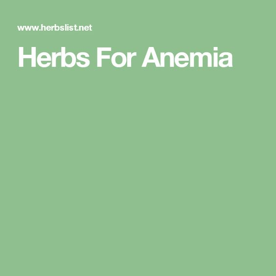 Herbs For Anemia