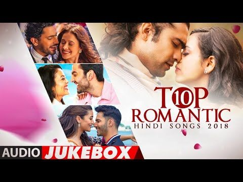 Top 10 Romantic Hindi Songs 2018 Audio Jukebox T Series Latest Love Songs Youtube In 2020 Songs Hindi Bollywood Songs Love Songs From all of these we have selected the list of top 10 songs here. pinterest
