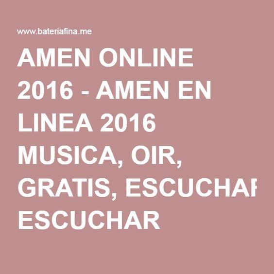 AMEN ONLINE 2016 - AMEN EN LINEA 2016 MUSICA, OIR, GRATIS, ESCUCHAR