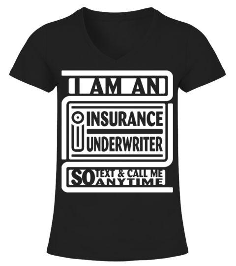 I M An I Insurance Underwriter V Neck T Shirt Woman Shirts