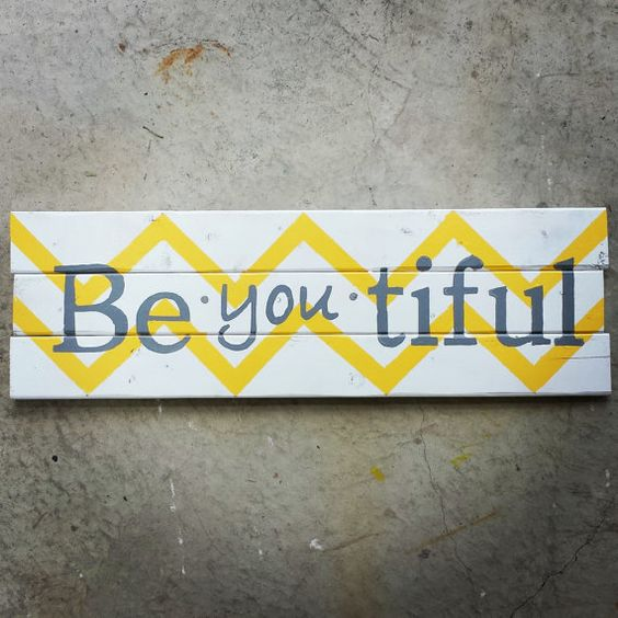 Pallet Wood BeYOUtiful Chevron Sign. Yellow and Grey via ...
