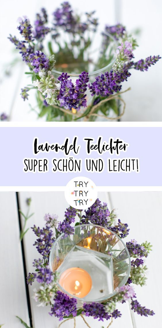 Lavendel Teelichter Die Perfekte Sommerdeko Trytrytry In 2020 Sommerdeko Teelichter Blumengestecke Selber Machen