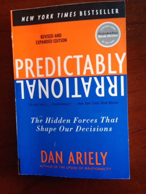 Predictably Irrational . Great book for marketers