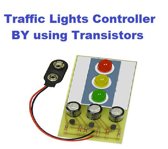 Simple Electronics Projects Automatic Traffic Lights Controller By Using Trans Traffic Light Simple Electronics Traffic