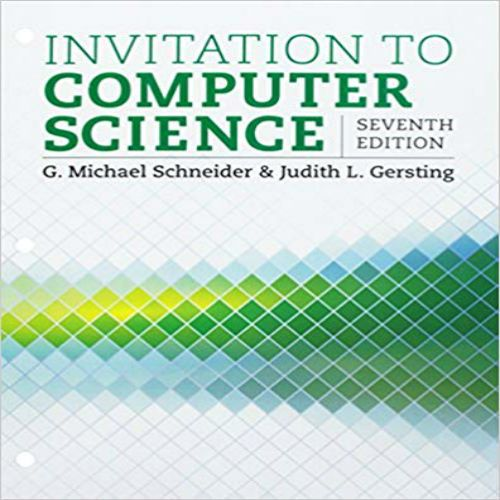 Solution Manual For Invitation To Computer Science 7th Edition By Schneider Gersting Download Nursing Testbanks And Solutions Computer Science Science Textbook