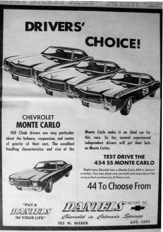 Monte Carlo 454 ad  from Daniels Chevrolet in 1971. Pikes Peak Hill Climb race. Notice the car number 69, that was Al Daniels number in earlier years he raced Corvettes on the Peak