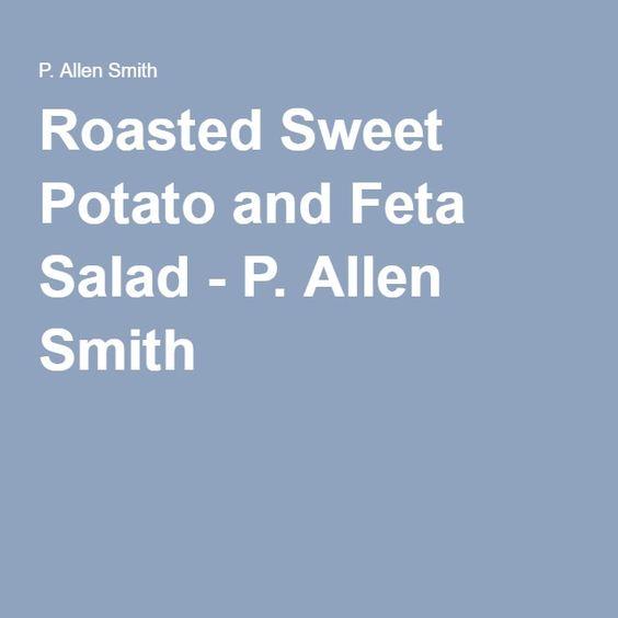 Roasted Sweet Potato and Feta Salad - P. Allen Smith