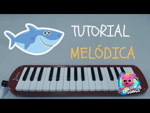 Tutorial Como Tocar Baby Shark En La Melodica Youtube In 2021 Songs Music Songs Tutorial