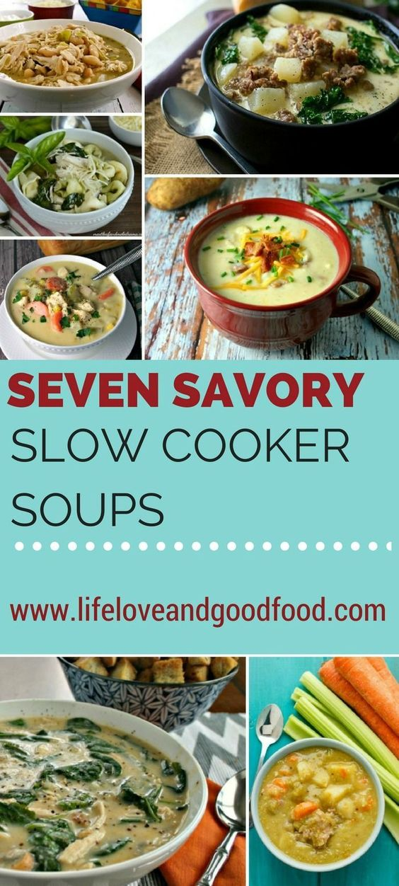 Seven Savory Slow Cooker Soups | Life, Love, and Good Food #recipe