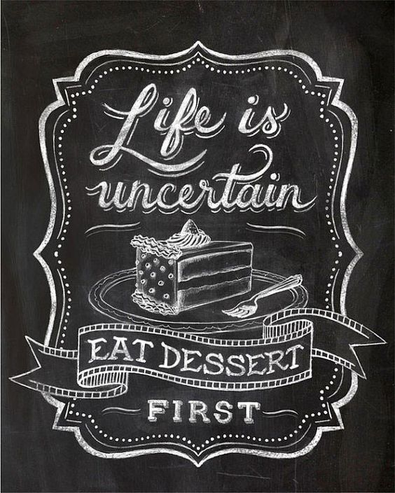 """LIFE IS UNCERTAIN. EAT DESSERT FIRST"" CHALKBOARD TYPOGRAPHY ILLUSTRATION GICLEE ART PRINT BY ANNA SEE"