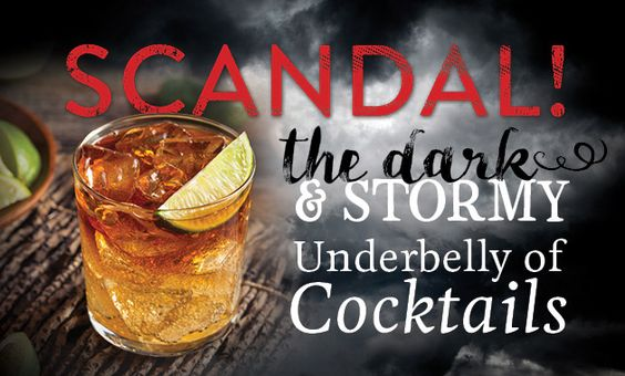 Scandal! The Dark and Stormy Underbelly of Cocktails