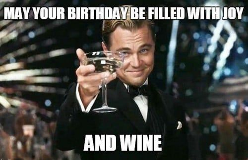 Birthday Wine Meme Wine Meme Birthday Meme Funny Birthday Meme