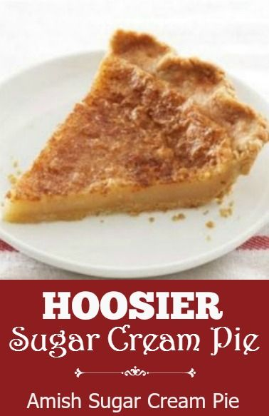 Hoosier Sugar Cream Pie Recipe - Amish Sugar Cream Pie ...