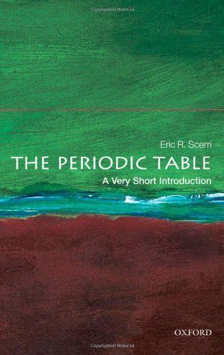The Periodic Table: A Very Short Introduction by Eric Scerri. Save 43 Off!. $6.81. Publication: January 13, 2012. Publisher: Oxford University Press (January 13, 2012)