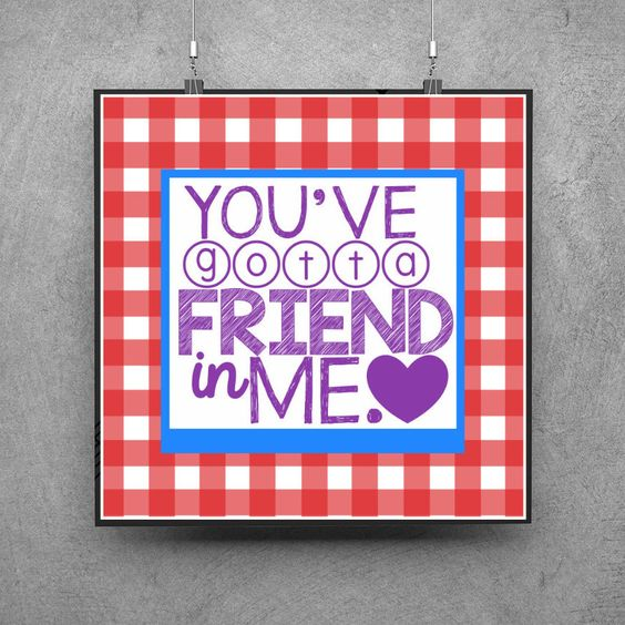 A personal favorite from my Etsy shop https://www.etsy.com/listing/387547204/toy-story-print-youve-got-a-friend-in-me