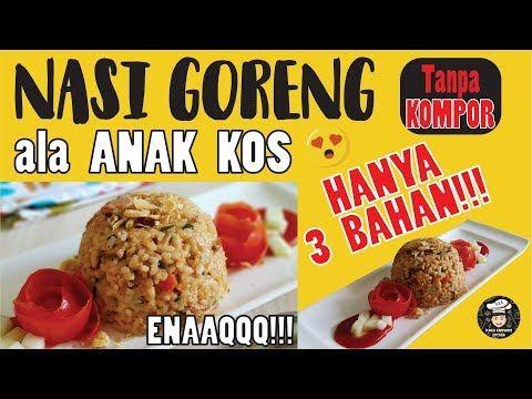 Resep Nasi Goreng Ricecooker Anak Kos Youtube Resep Nasi Goreng Resep Nasi Resep