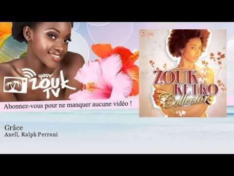 ▶ Axell, Ralph Perroni - Grâce - YouTube