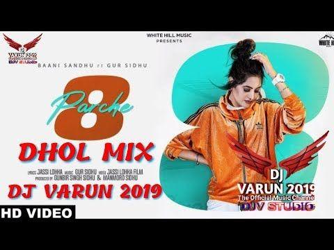 8 Parche Dhol Mix Dj Varun New Punjabi Song 2019 Baanisandhu Youtube Dj Remix Songs Songs Song Playlist