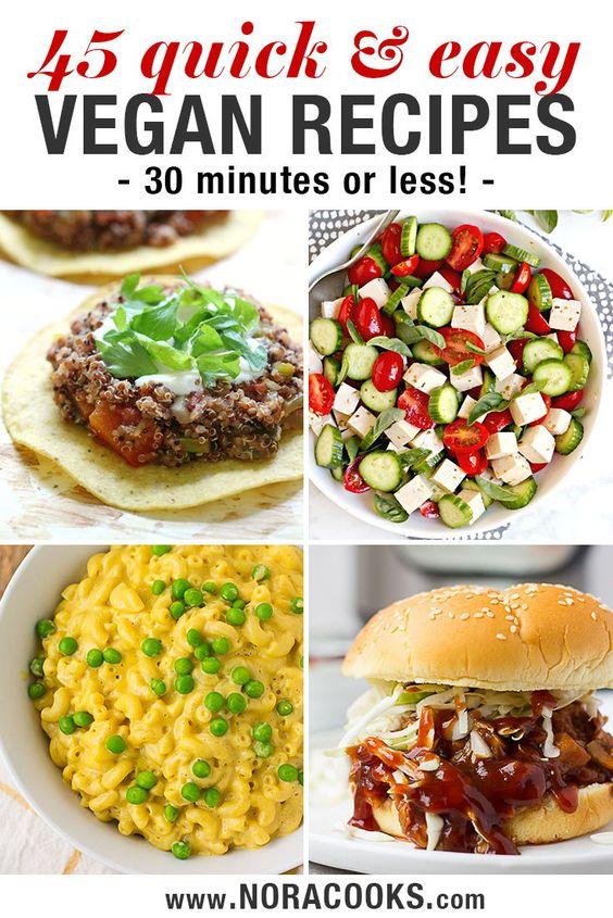 45 Easy Vegan Recipes (30 minutes or less)