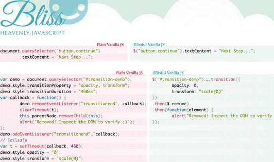 Bliss - Heavenly JavaScript  Want to use Vanilla JS but find native APIs a bit unwieldy? Bliss is for you.