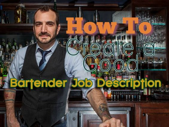 The best ways to Compose the very best Bartender Task Summary - bartender job description