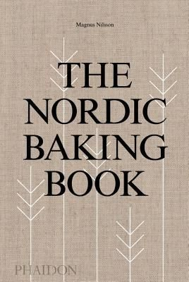 The Nordic Baking Book By Magnus Nilsson In 2020 Baking Book Magnus Nilsson Best Cookbooks