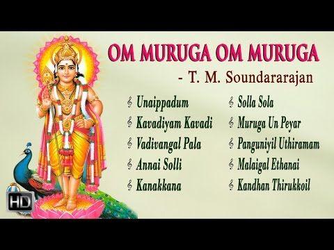T M Soundararajan Lord Murugan Songs Om Muruga Om Muruga Jukebox Tamil Devotional Songs Youtube Devotional Songs Lord Murugan Songs